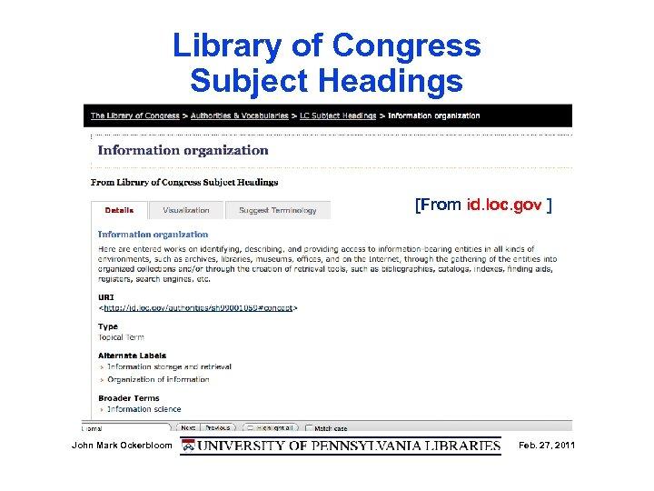 Library of Congress Subject Headings [From id. loc. gov ] John Mark Ockerbloom Feb.