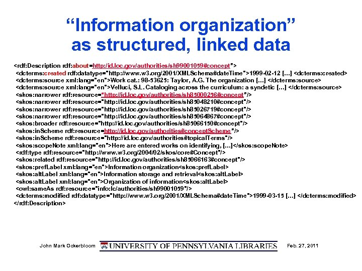 """""""Information organization"""" as structured, linked data <rdf: Description rdf: about=http: /id. loc. gov/authorities/sh 99001059#concept"""">"""