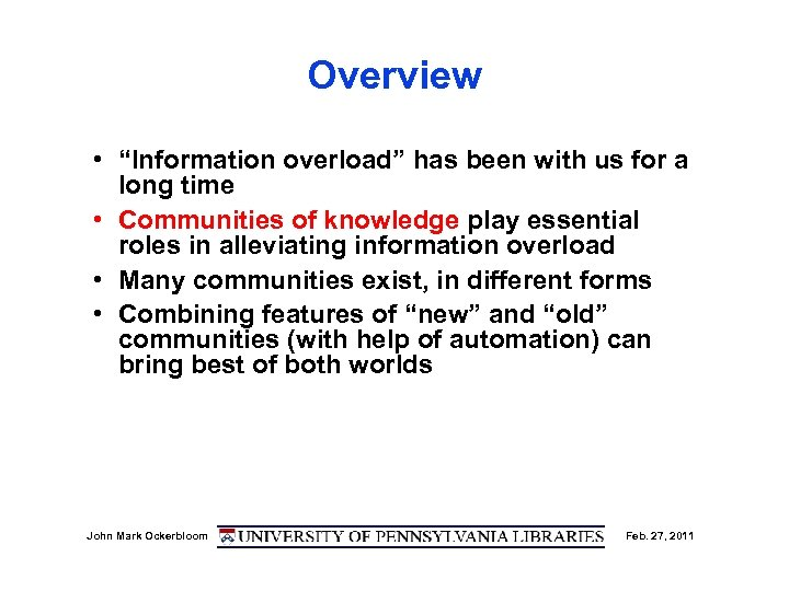 """Overview • """"Information overload"""" has been with us for a long time • Communities"""