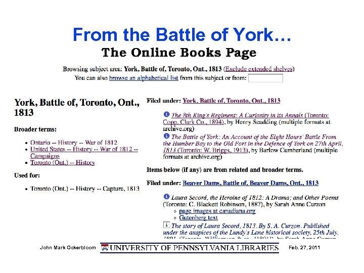 From the Battle of York… John Mark Ockerbloom Feb. 27, 2011