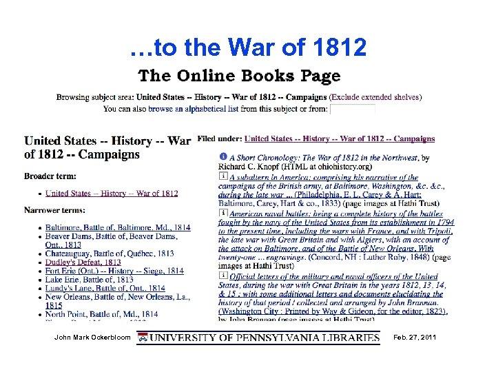 …to the War of 1812 John Mark Ockerbloom Feb. 27, 2011