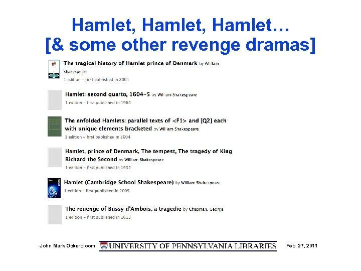 Hamlet, Hamlet… [& some other revenge dramas] John Mark Ockerbloom Feb. 27, 2011