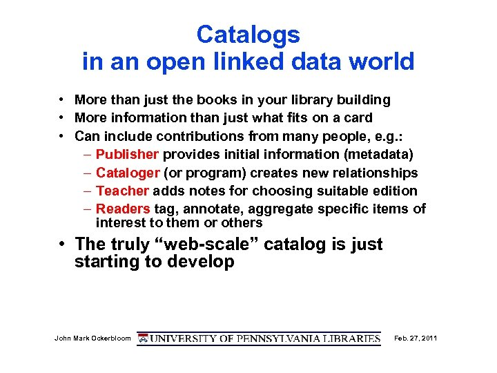 Catalogs in an open linked data world • More than just the books in