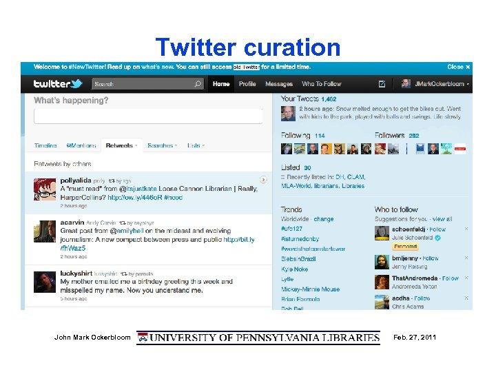 Twitter curation John Mark Ockerbloom Feb. 27, 2011