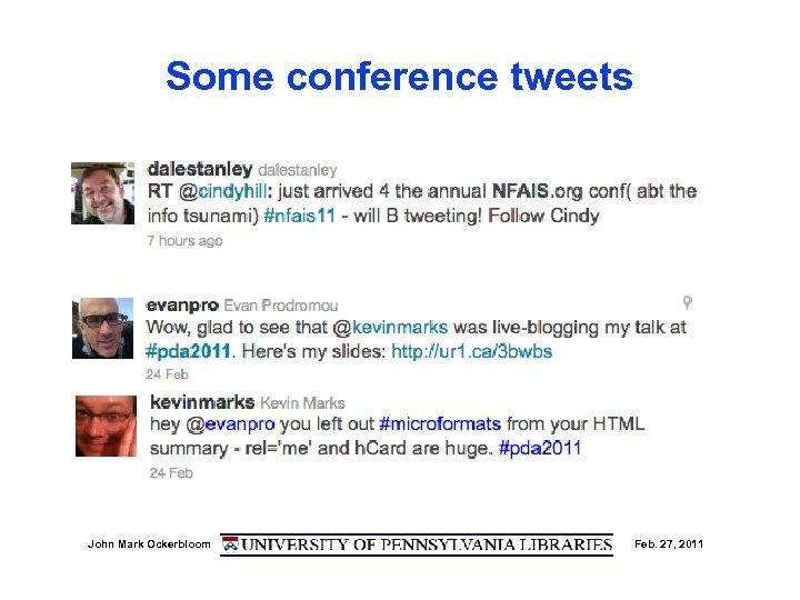 Some conference tweets John Mark Ockerbloom Feb. 27, 2011