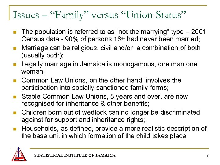 "Issues – ""Family"" versus ""Union Status"" n n n n The population is referred"