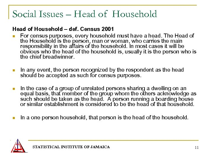 Social Issues – Head of Household – def. Census 2001 n For census purposes,