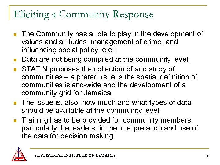 Eliciting a Community Response n n n The Community has a role to play