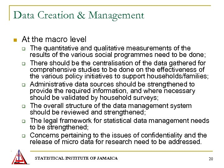 Data Creation & Management n At the macro level q q q The quantitative