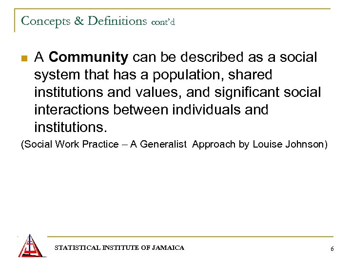 Concepts & Definitions cont'd n A Community can be described as a social system
