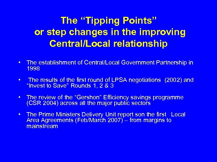 """The """"Tipping Points"""" or step changes in the improving Central/Local relationship • The establishment"""