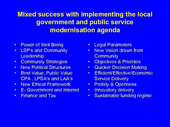 Mixed success with implementing the local government and public service modernisation agenda • Power