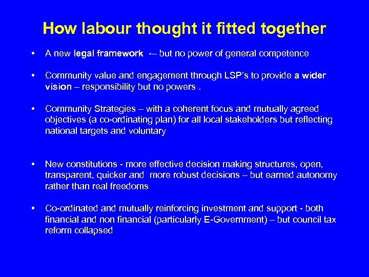 How labour thought it fitted together • A new legal framework -– but no