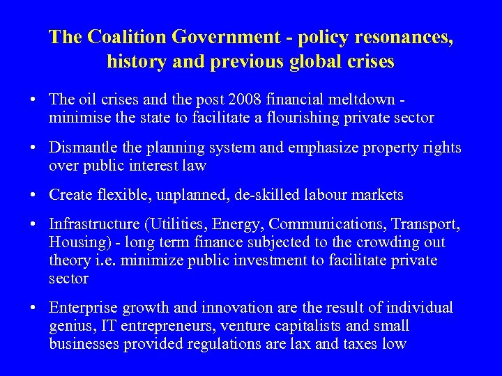 The Coalition Government - policy resonances, history and previous global crises • The oil
