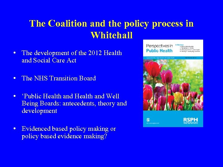 The Coalition and the policy process in Whitehall • The development of the 2012