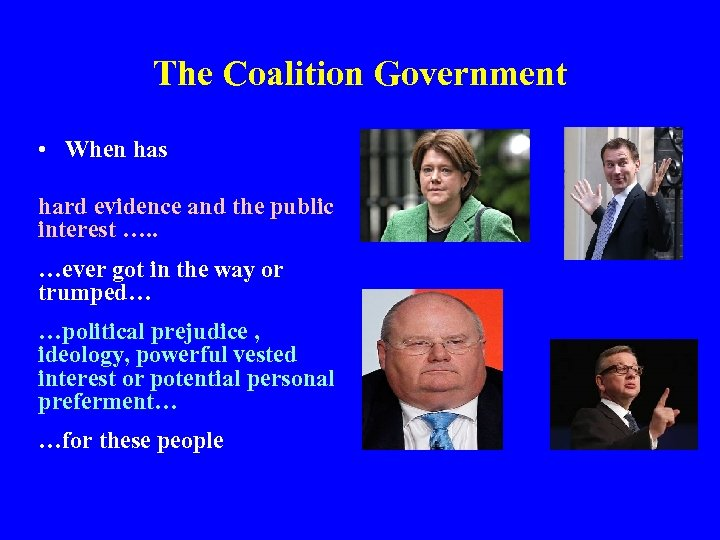 The Coalition Government • When has hard evidence and the public interest …. .