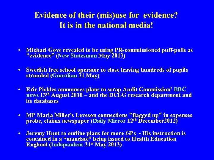 Evidence of their (mis)use for evidence? It is in the national media! • Michael