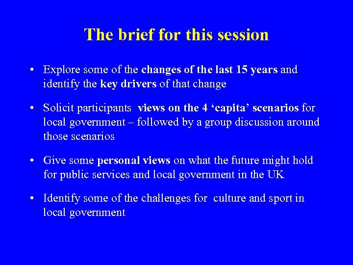 The brief for this session • Explore some of the changes of the last
