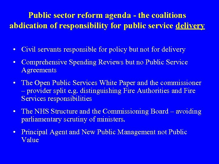 Public sector reform agenda - the coalitions abdication of responsibility for public service delivery