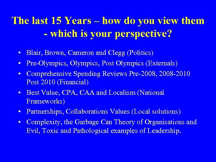 The last 15 Years – how do you view them - which is your