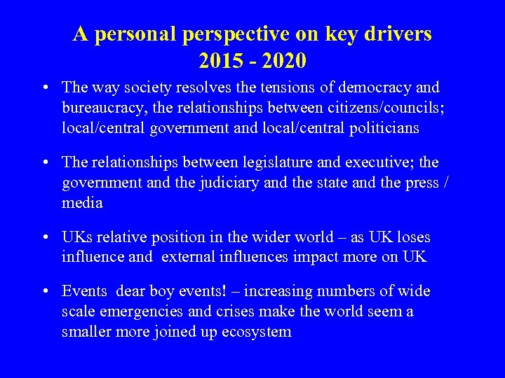 A personal perspective on key drivers 2015 - 2020 • The way society resolves