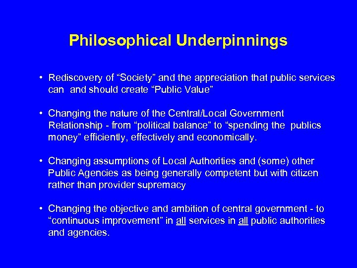 """Philosophical Underpinnings • Rediscovery of """"Society"""" and the appreciation that public services can and"""