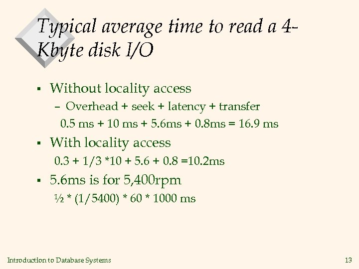 Typical average time to read a 4 Kbyte disk I/O § Without locality access