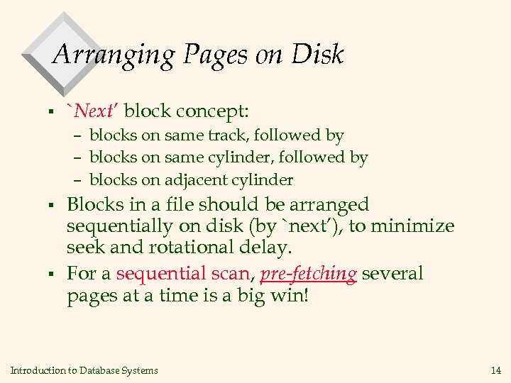 Arranging Pages on Disk § `Next' block concept: – blocks on same track, followed