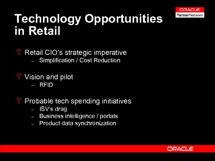 Technology Opportunities in Retail Ÿ Retail CIO's strategic imperative – Simplification / Cost Reduction