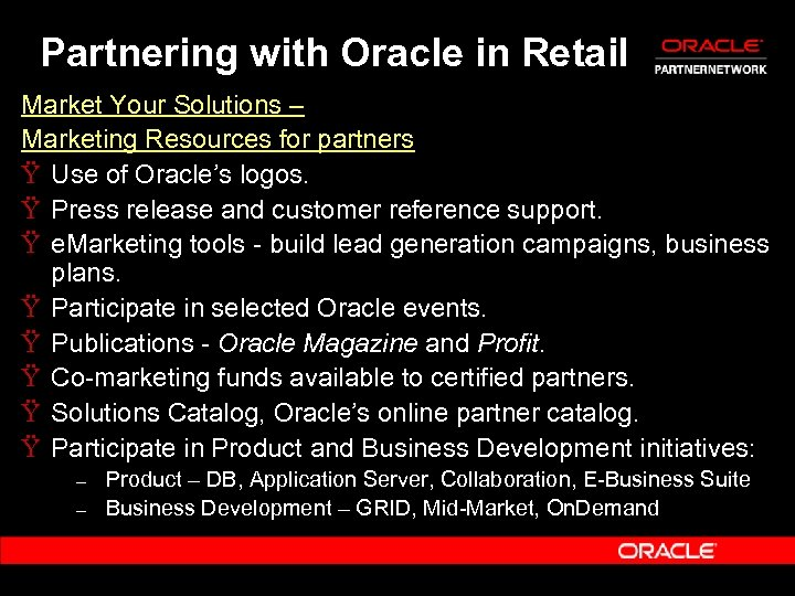 Partnering with Oracle in Retail Market Your Solutions – Marketing Resources for partners Ÿ
