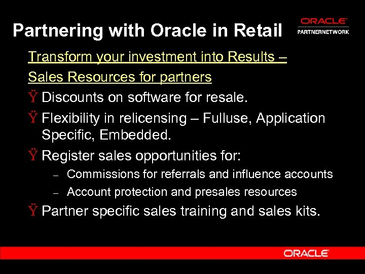 Partnering with Oracle in Retail Transform your investment into Results – Sales Resources for