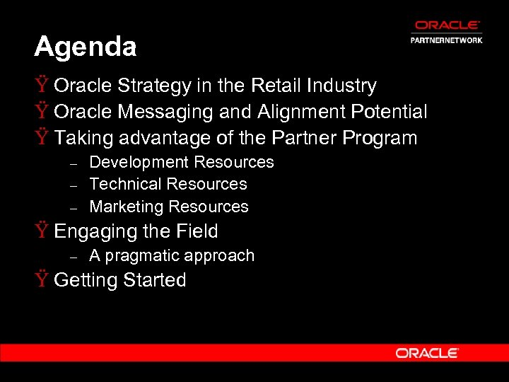 Agenda Ÿ Oracle Strategy in the Retail Industry Ÿ Oracle Messaging and Alignment Potential