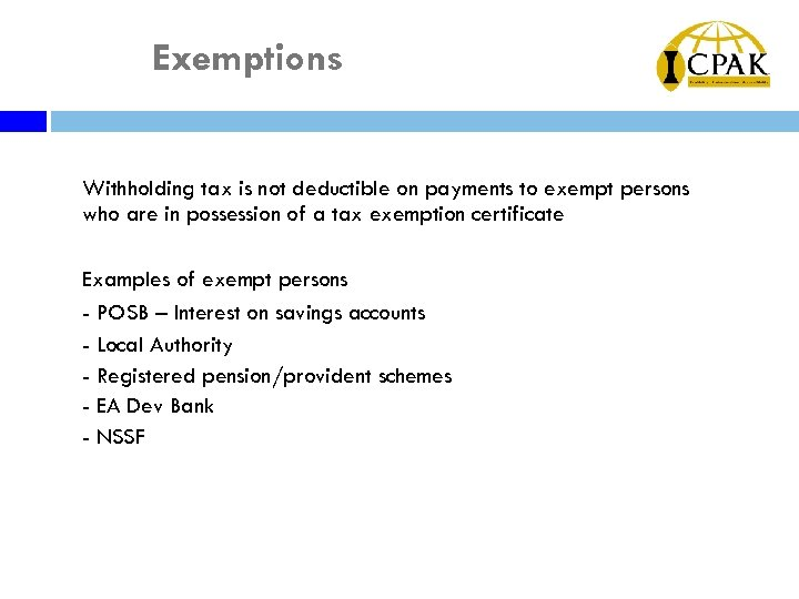 Exemptions ¨ Withholding tax is not deductible on payments to exempt persons who are