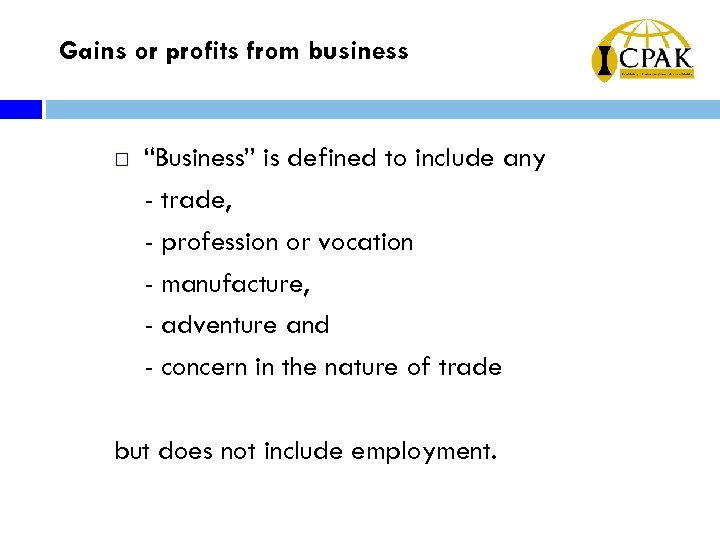 "Gains or profits from business ¨ ""Business"" is defined to include any - trade,"