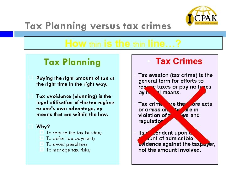 Tax Planning versus tax crimes How thin is the thin line…? Tax Planning •