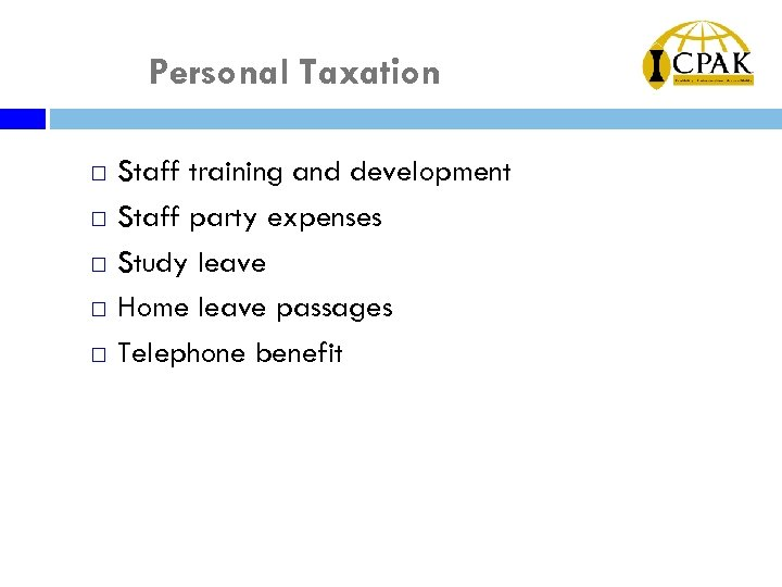 Personal Taxation ¨ ¨ ¨ Staff training and development Staff party expenses Study leave