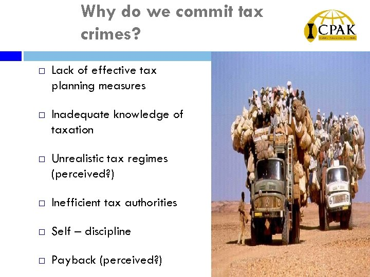 Why do we commit tax crimes? ¨ Lack of effective tax planning measures ¨
