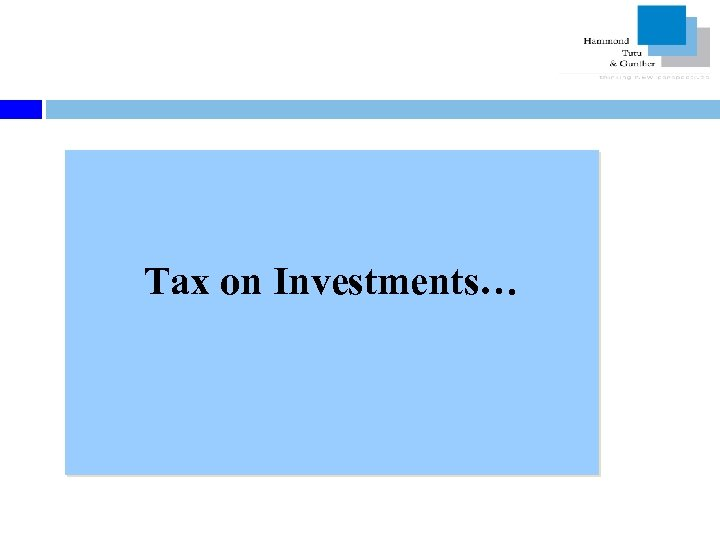 Tax on Investments…