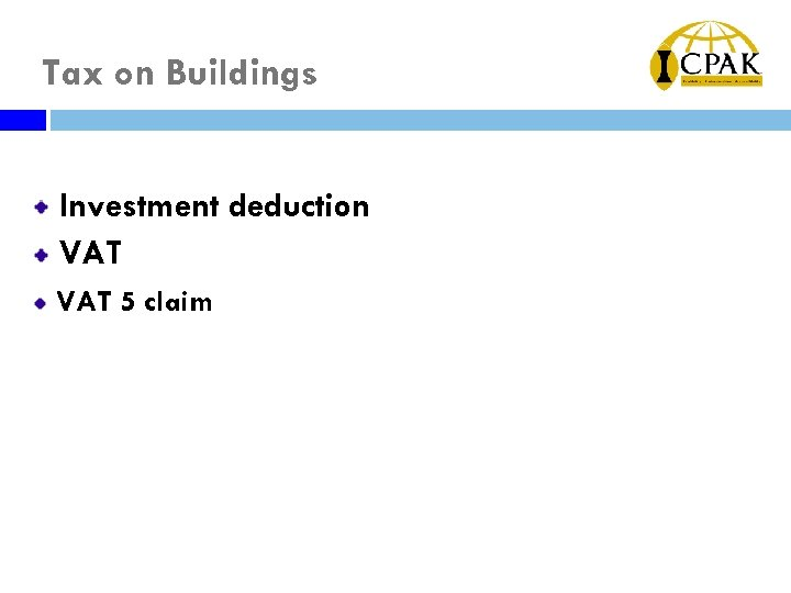 Tax on Buildings Investment deduction VAT 5 claim