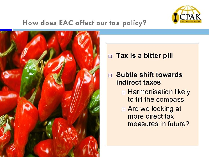 How does EAC affect our tax policy? ¨ ¨ Tax is a bitter pill