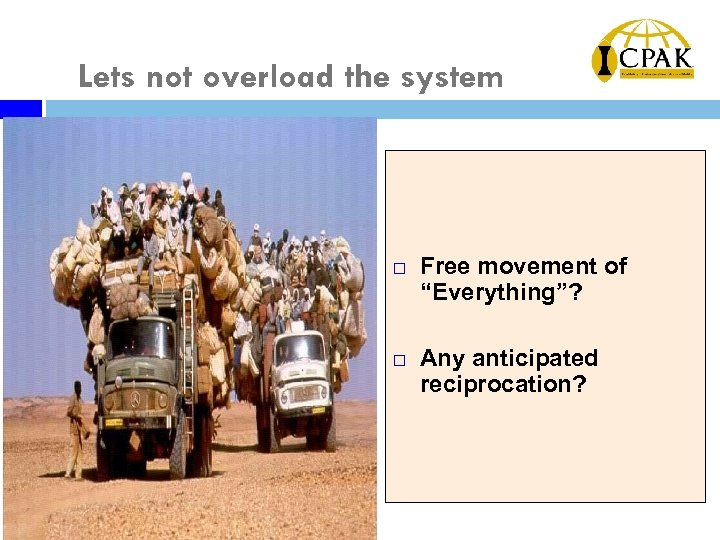 "Lets not overload the system ¨ ¨ Free movement of ""Everything""? Any anticipated reciprocation?"