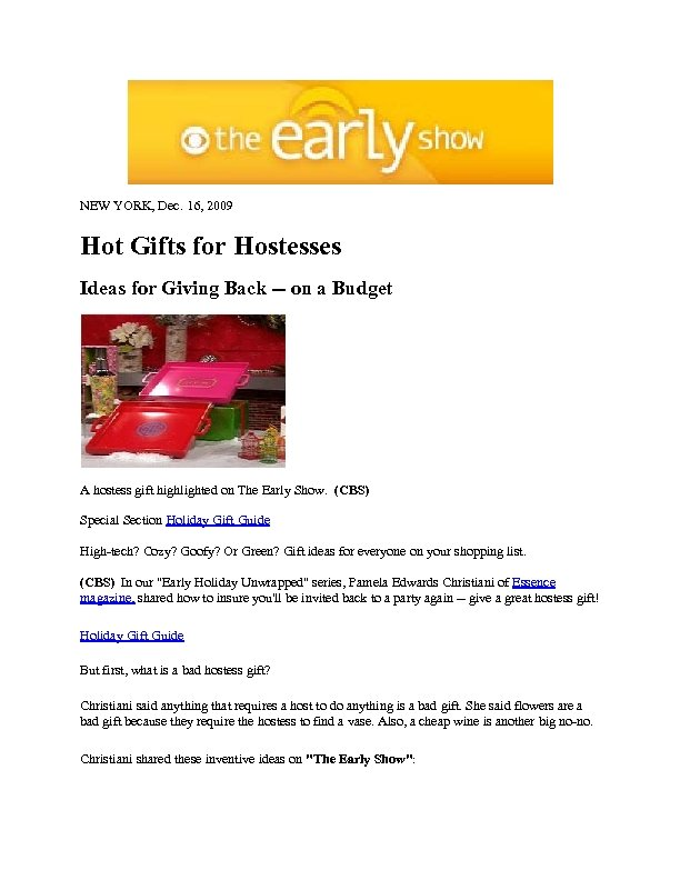 NEW YORK, Dec. 16, 2009 Hot Gifts for Hostesses Ideas for Giving Back --