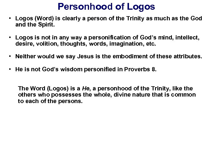 Personhood of Logos • Logos (Word) is clearly a person of the Trinity as