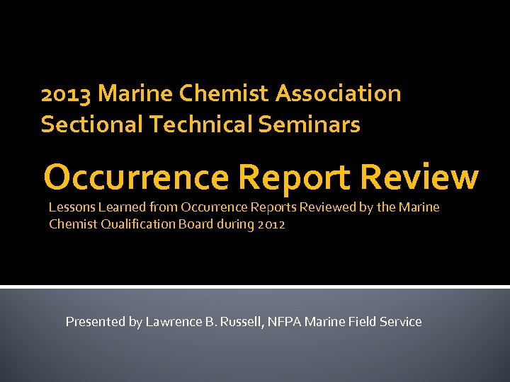 2013 Marine Chemist Association Sectional Technical Seminars Occurrence Report Review Lessons Learned from Occurrence