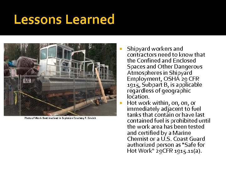 Lessons Learned Shipyard workers and contractors need to know that the Confined and Enclosed