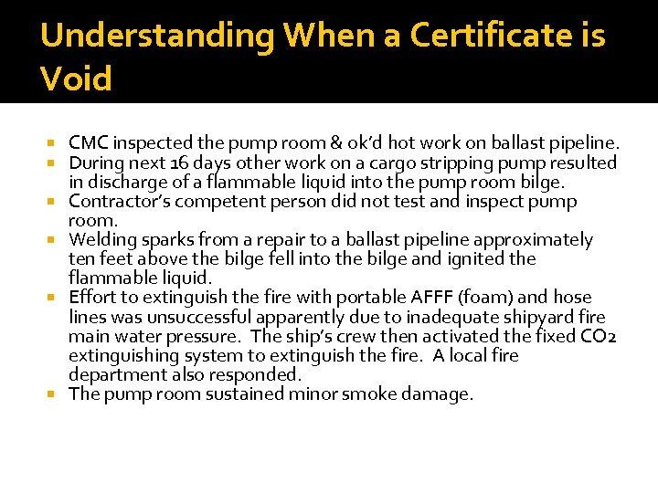 Understanding When a Certificate is Void CMC inspected the pump room & ok'd hot
