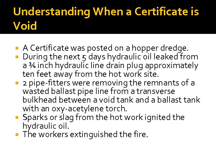 Understanding When a Certificate is Void A Certificate was posted on a hopper dredge.