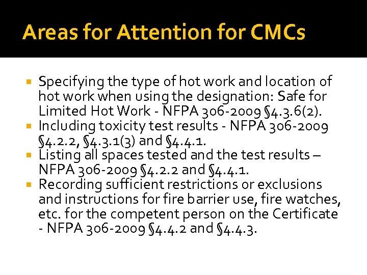 Areas for Attention for CMCs Specifying the type of hot work and location of