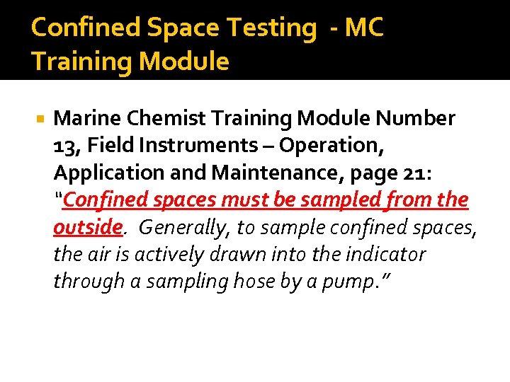 Confined Space Testing - MC Training Module Marine Chemist Training Module Number 13, Field