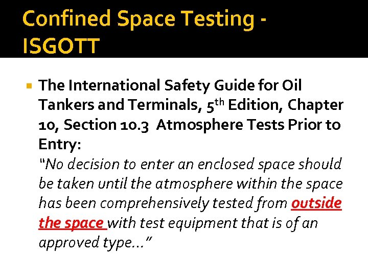 Confined Space Testing - ISGOTT The International Safety Guide for Oil Tankers and Terminals,